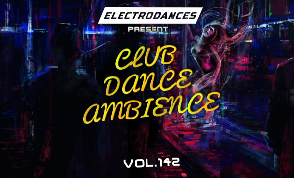 CLUB DANCE AMBIENCE VOL.142