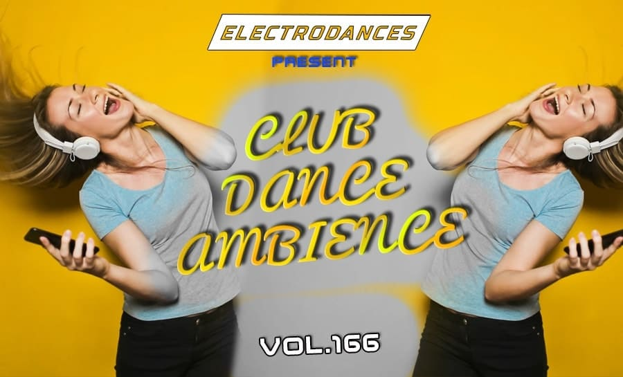 CLUB DANCE AMBIENCE VOL.166