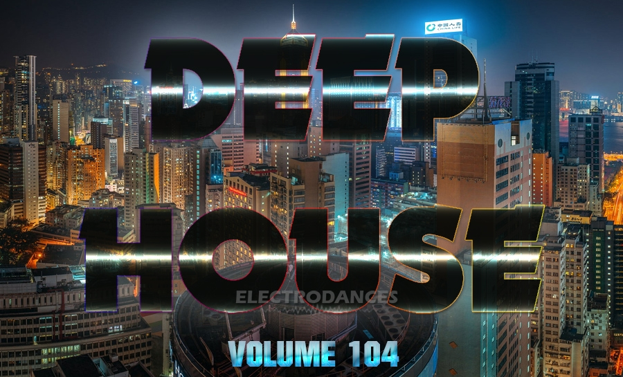 DEEP HOUSE COLLECTION VOL.104