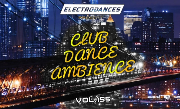 CLUB DANCE AMBIENCE VOL.155