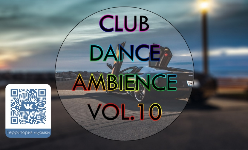CLUB DANCE AMBIENCE VOL.10