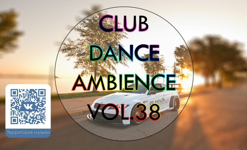 CLUB DANCE AMBIENCE VOL.38