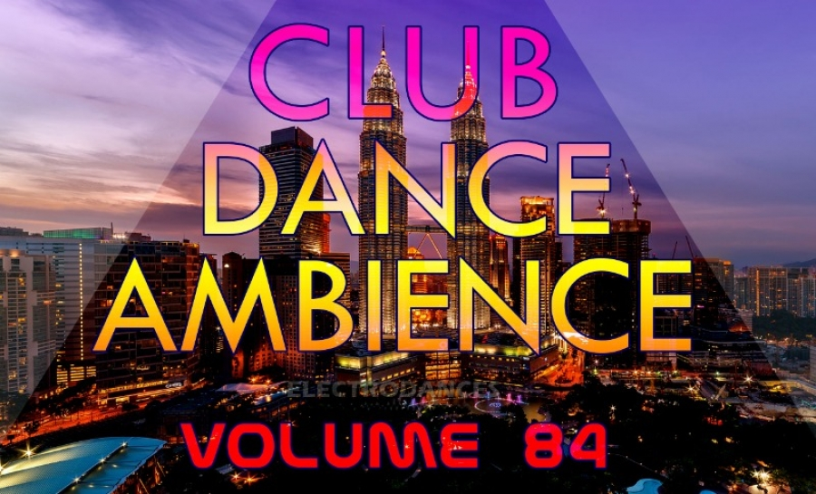 CLUB DANCE AMBIENCE VOL.84