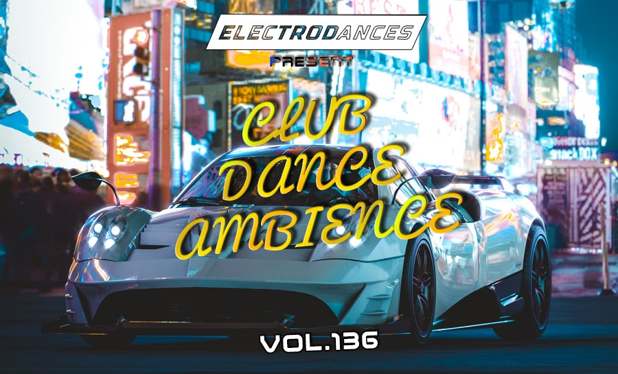 CLUB DANCE AMBIENCE VOL.136