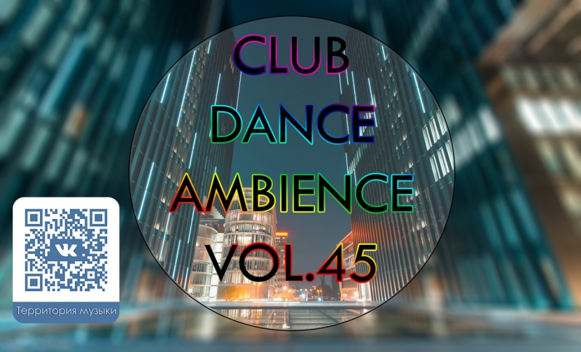 CLUB DANCE AMBIENCE VOL.45