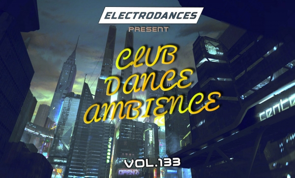 CLUB DANCE AMBIENCE VOL.133