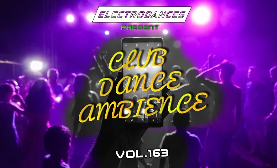 CLUB DANCE AMBIENCE VOL.163