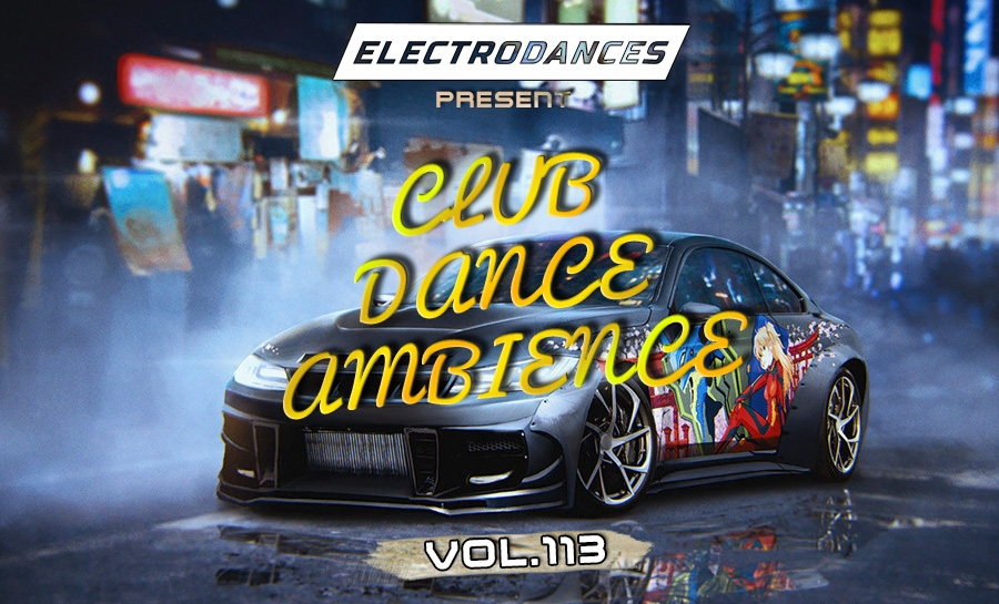 CLUB DANCE AMBIENCE VOL.113