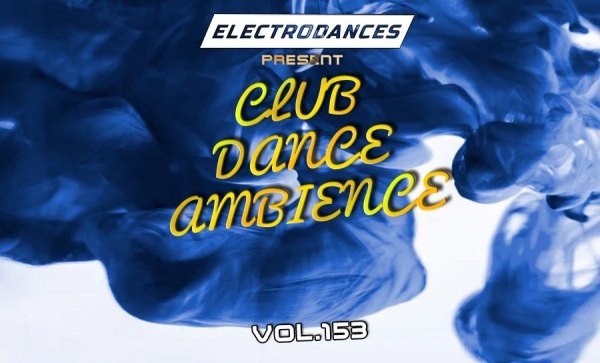 CLUB DANCE AMBIENCE VOL.153