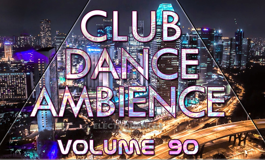 CLUB DANCE AMBIENCE VOL.90