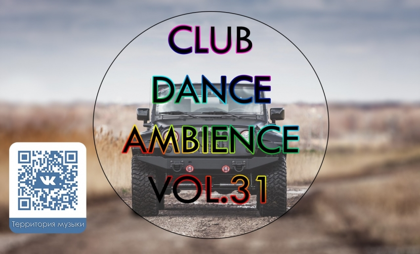CLUB DANCE AMBIENCE VOL.31