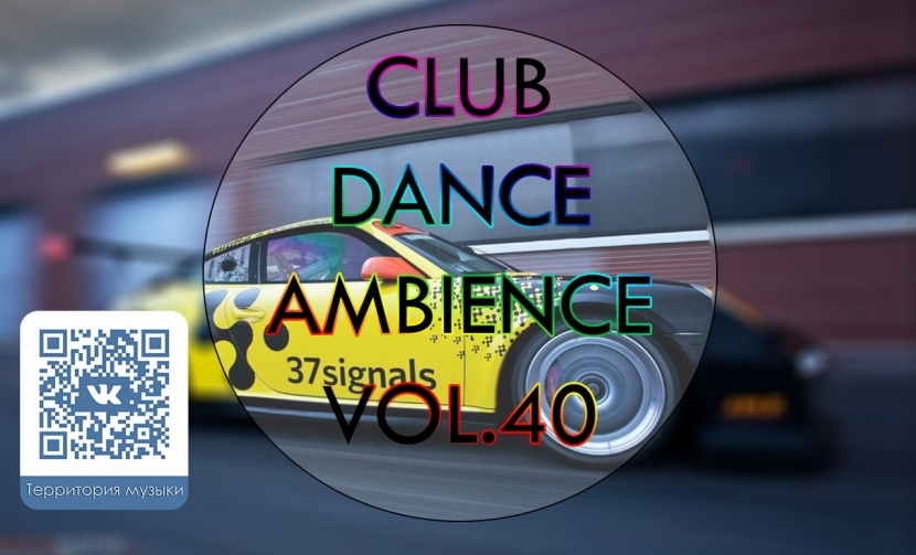 CLUB DANCE AMBIENCE VOL.40