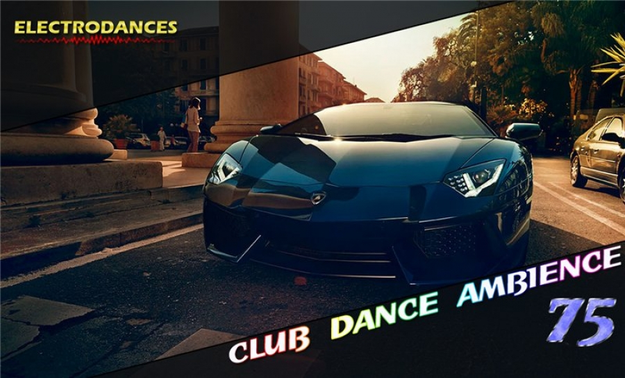 CLUB DANCE AMBIENCE VOL.75