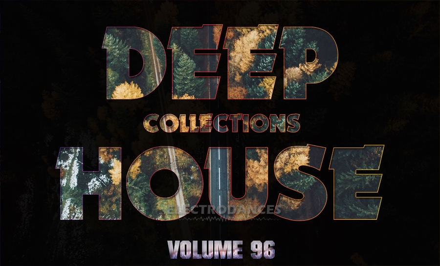 DEEP HOUSE COLLECTION VOL.96