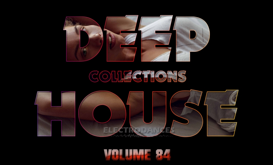DEEP HOUSE COLLECTION VOL.84