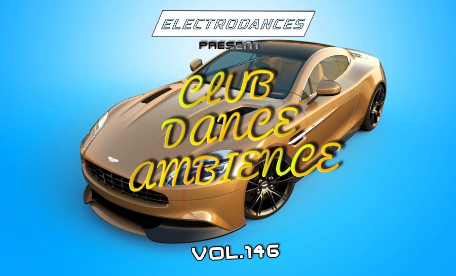 CLUB DANCE AMBIENCE VOL.146