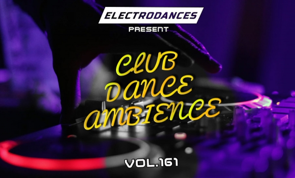 CLUB DANCE AMBIENCE VOL.161
