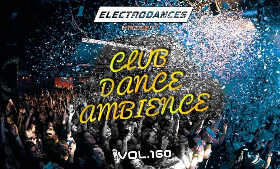 CLUB DANCE AMBIENCE VOL.160
