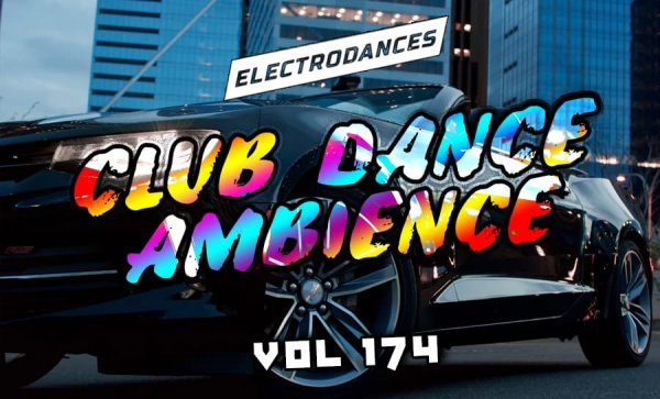 CLUB DANCE AMBIENCE VOL.174