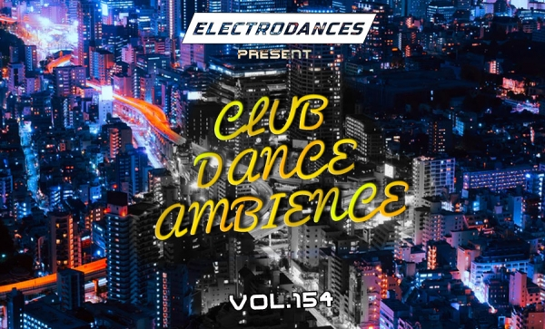 CLUB DANCE AMBIENCE VOL.154