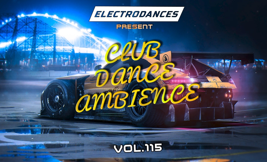 CLUB DANCE AMBIENCE VOL.115