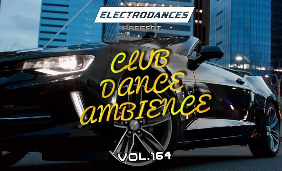 CLUB DANCE AMBIENCE VOL.164