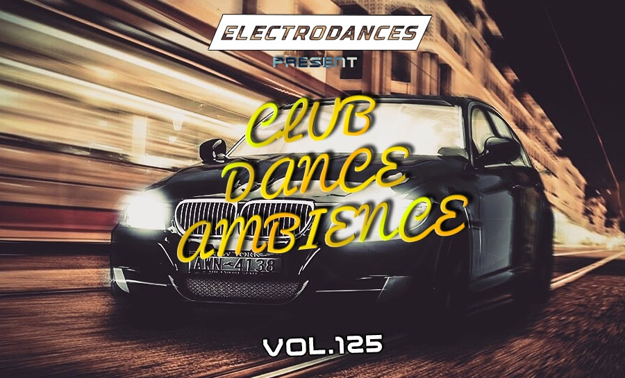 CLUB DANCE AMBIENCE VOL.125
