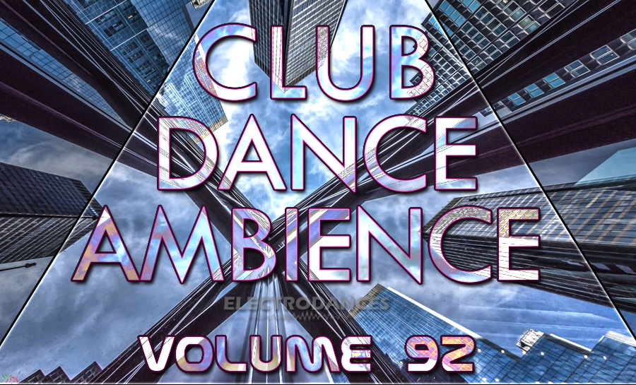 CLUB DANCE AMBIENCE VOL.92