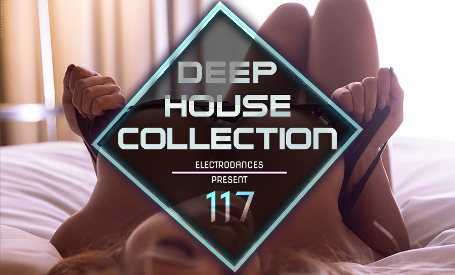 DEEP HOUSE COLLECTION VOL.117