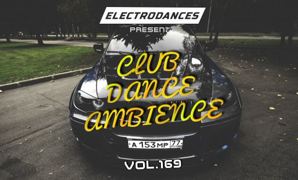 CLUB DANCE AMBIENCE VOL.169