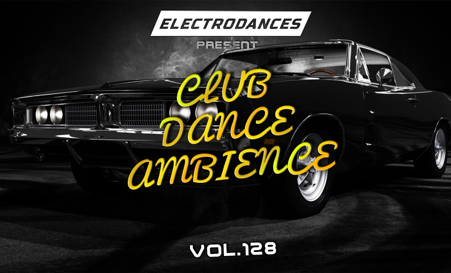 CLUB DANCE AMBIENCE VOL.128