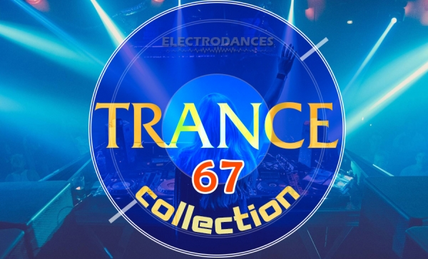 TRANCE СOLLECTION VOL.67