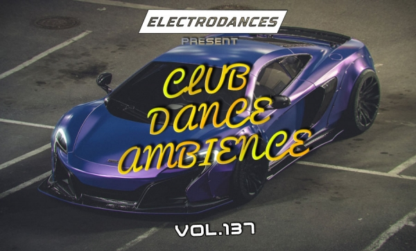 CLUB DANCE AMBIENCE VOL.137